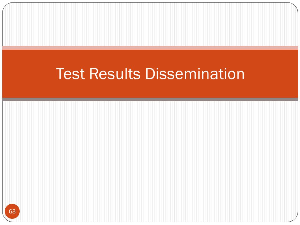 63 Test Results Dissemination