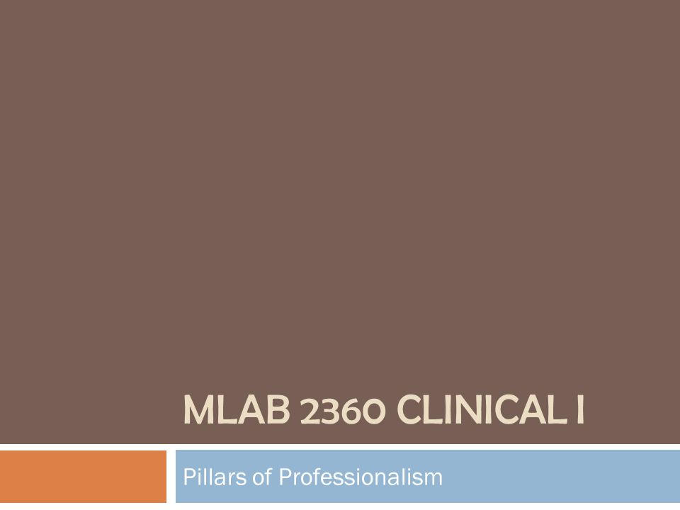 MLAB 2360 CLINICAL I Pillars of Professionalism