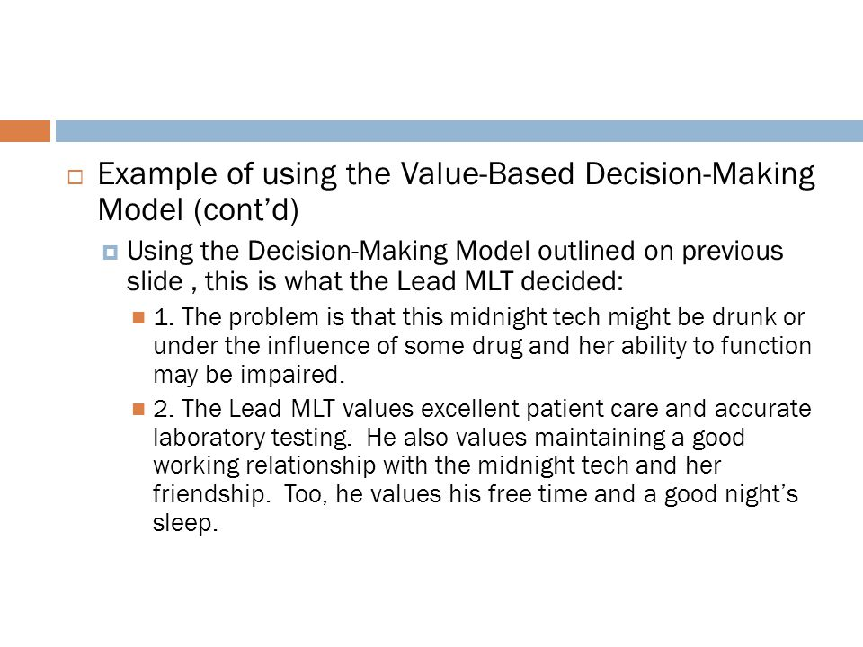  Example of using the Value-Based Decision-Making Model (cont'd)  Using the Decision-Making Model outlined on previous slide, this is what the Lead