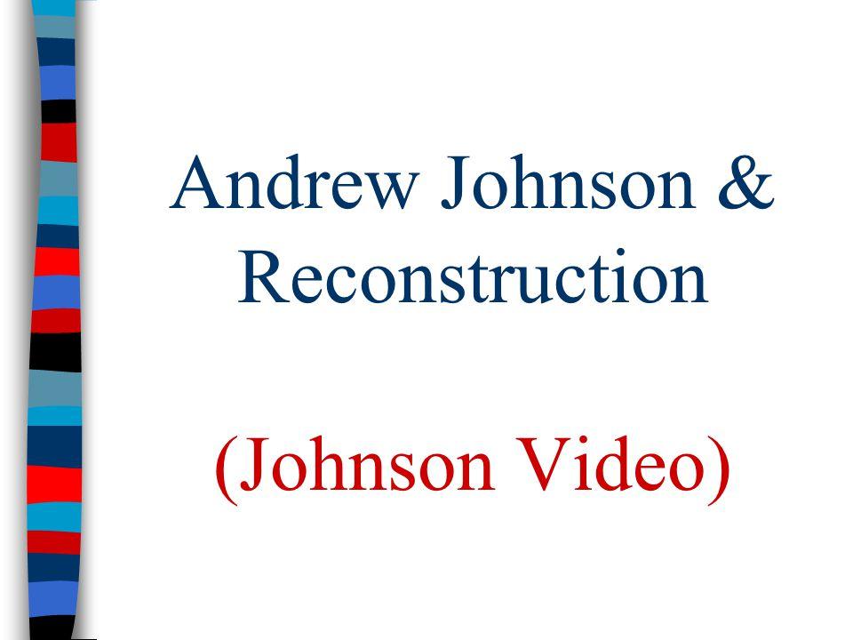 Andrew Johnson & Reconstruction (Johnson Video)