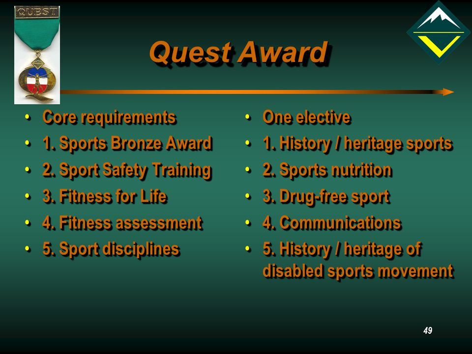 49 Quest Award Core requirements Core requirements 1.