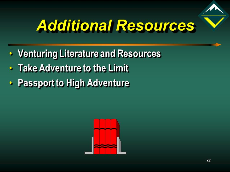 74 Additional Resources Venturing Literature and Resources Venturing Literature and Resources Take Adventure to the Limit Take Adventure to the Limit Passport to High Adventure Passport to High Adventure Venturing Literature and Resources Venturing Literature and Resources Take Adventure to the Limit Take Adventure to the Limit Passport to High Adventure Passport to High Adventure