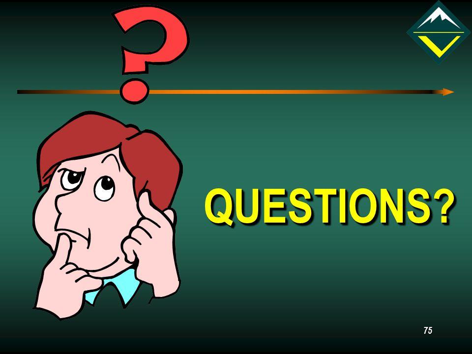 75 QUESTIONS?QUESTIONS?
