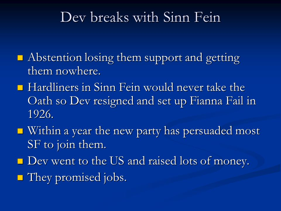 Dev breaks with Sinn Fein Abstention losing them support and getting them nowhere. Abstention losing them support and getting them nowhere. Hardliners