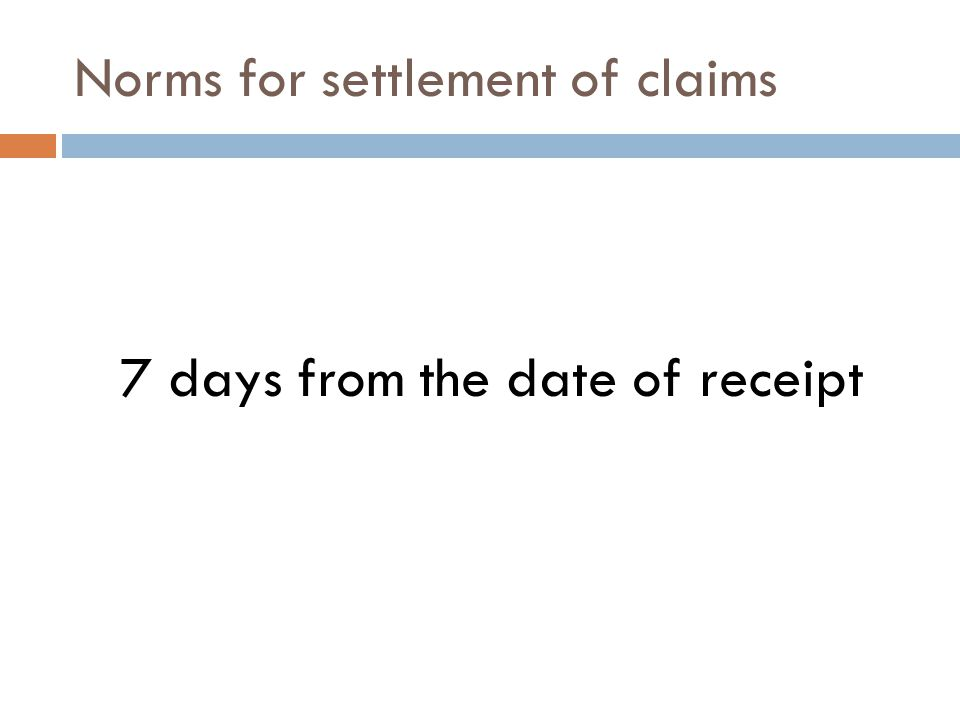 Norms for settlement of claims 7 days from the date of receipt