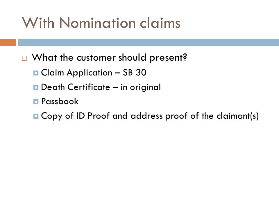 With Nomination claims  What the customer should present.