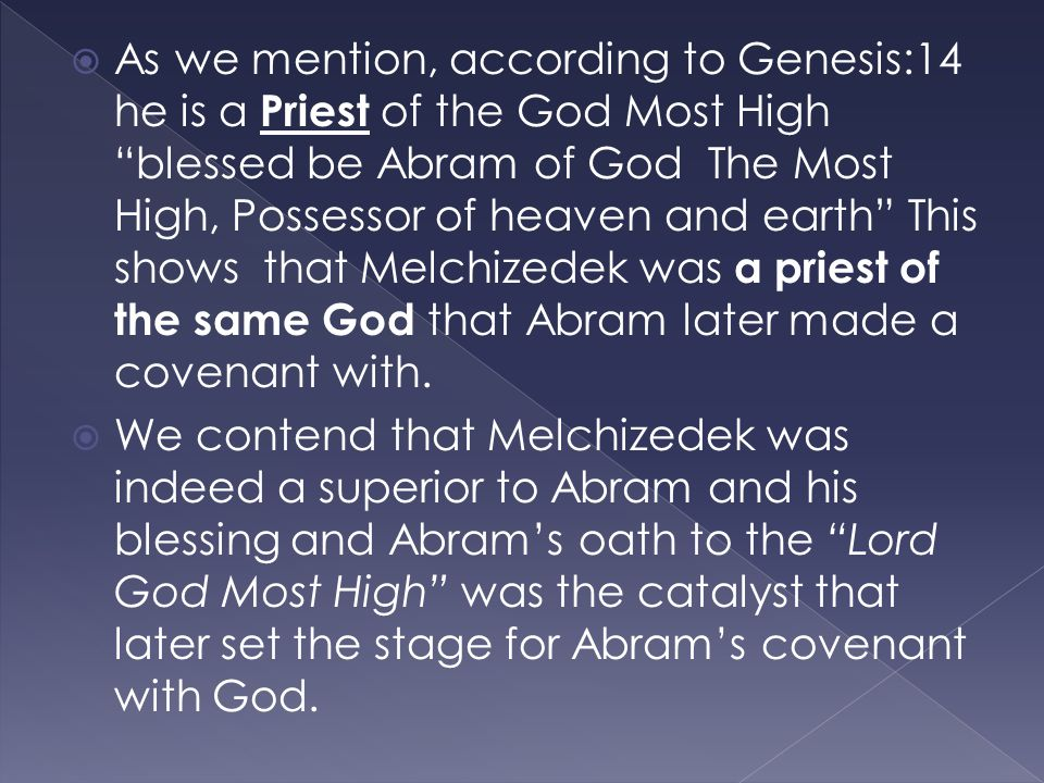  This priestly act of Melchizedek blessing was the bestowal of favor or privilege.