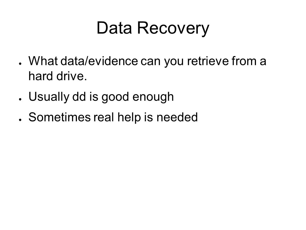 Real Help ● Hard Drive recovered from Columbia Shuttle accident ● February 1, 2003 ● 400 Mbyte http://www.sciam.com/article.cfm?id=hard-drive-recovered-from-columbia ● 99% of the data was recovered from a Xenon shear thinning experiment