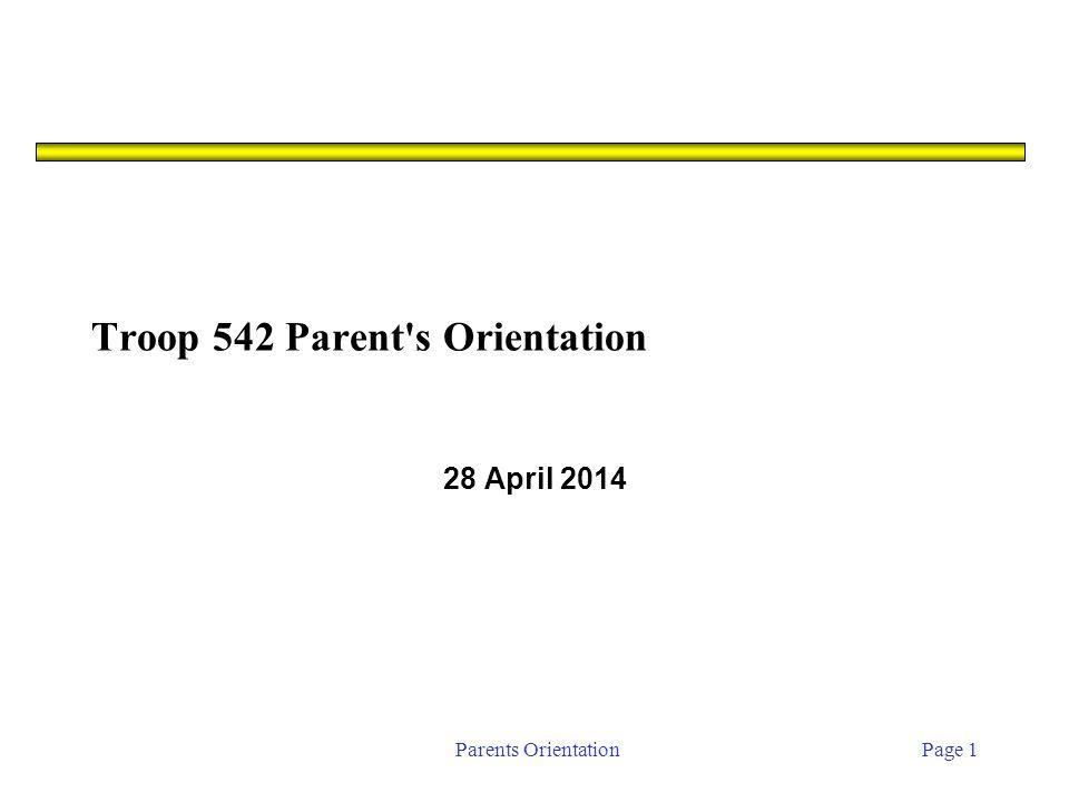 Parents OrientationPage 1 Troop 542 Parent s Orientation 28 April 2014