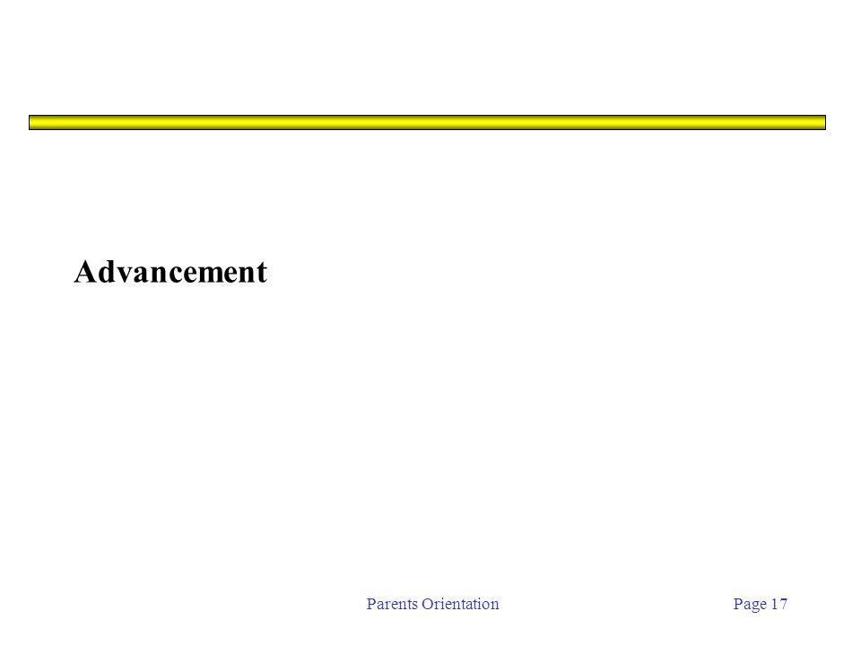 Parents OrientationPage 17 Advancement