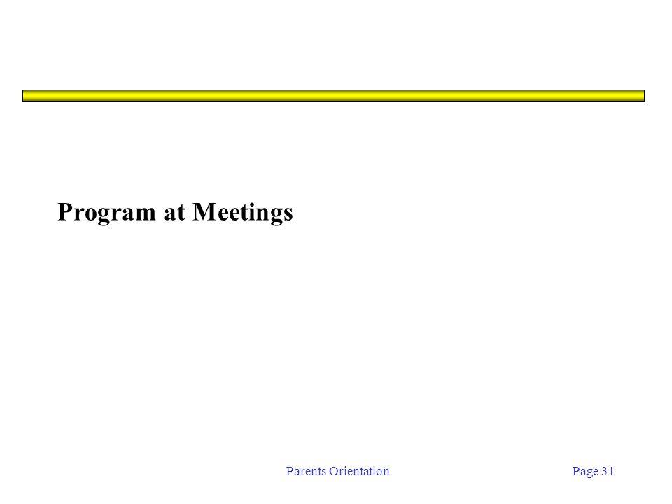Parents OrientationPage 31 Program at Meetings