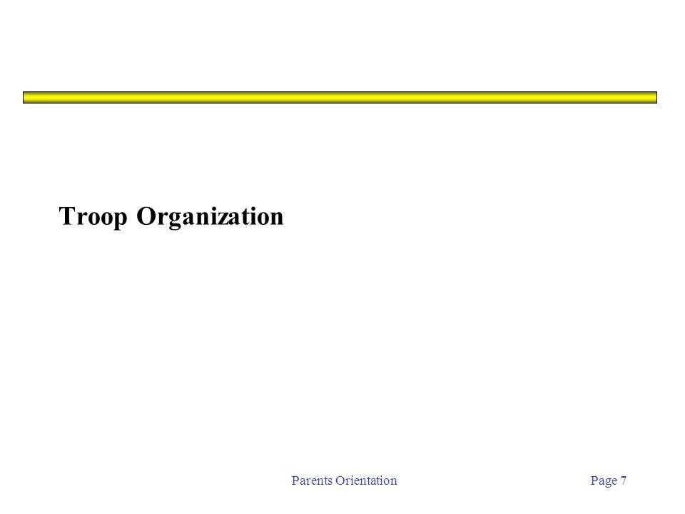 Parents OrientationPage 7 Troop Organization