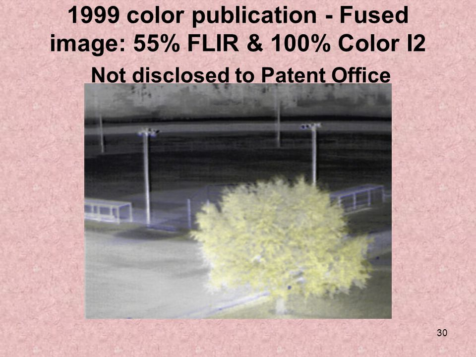 30 1999 color publication - Fused image: 55% FLIR & 100% Color I2 Not disclosed to Patent Office