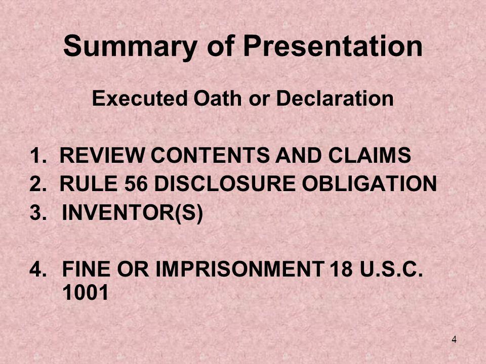 4 Summary of Presentation Executed Oath or Declaration 1.