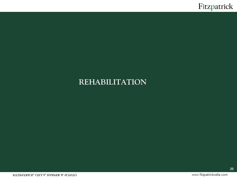 www.fitzpatrickcella.com 20 REHABILITATION