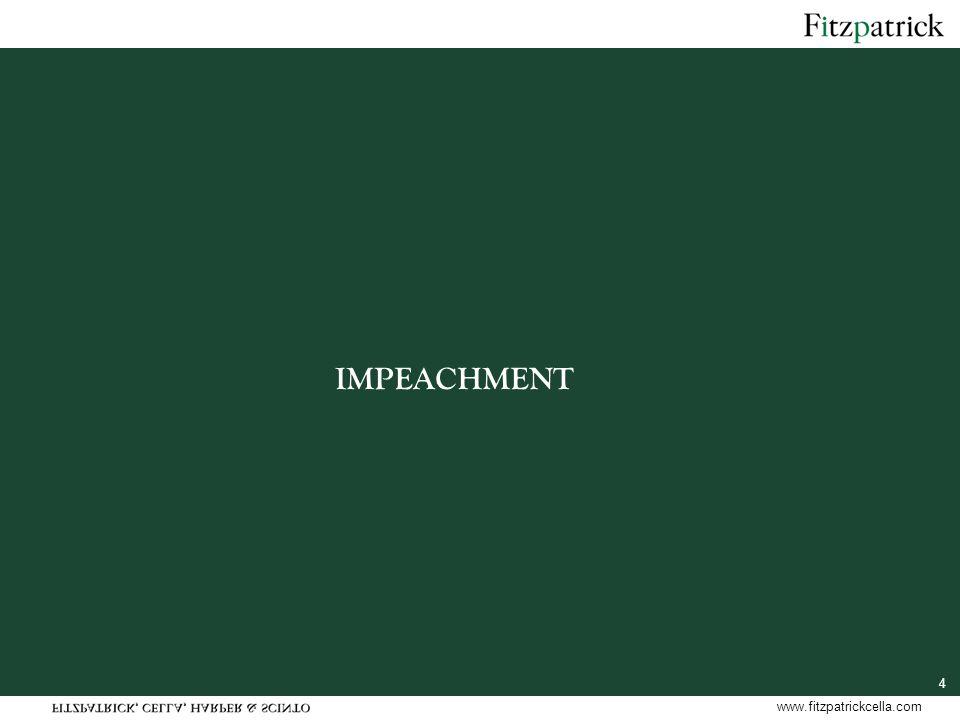 www.fitzpatrickcella.com 4 IMPEACHMENT