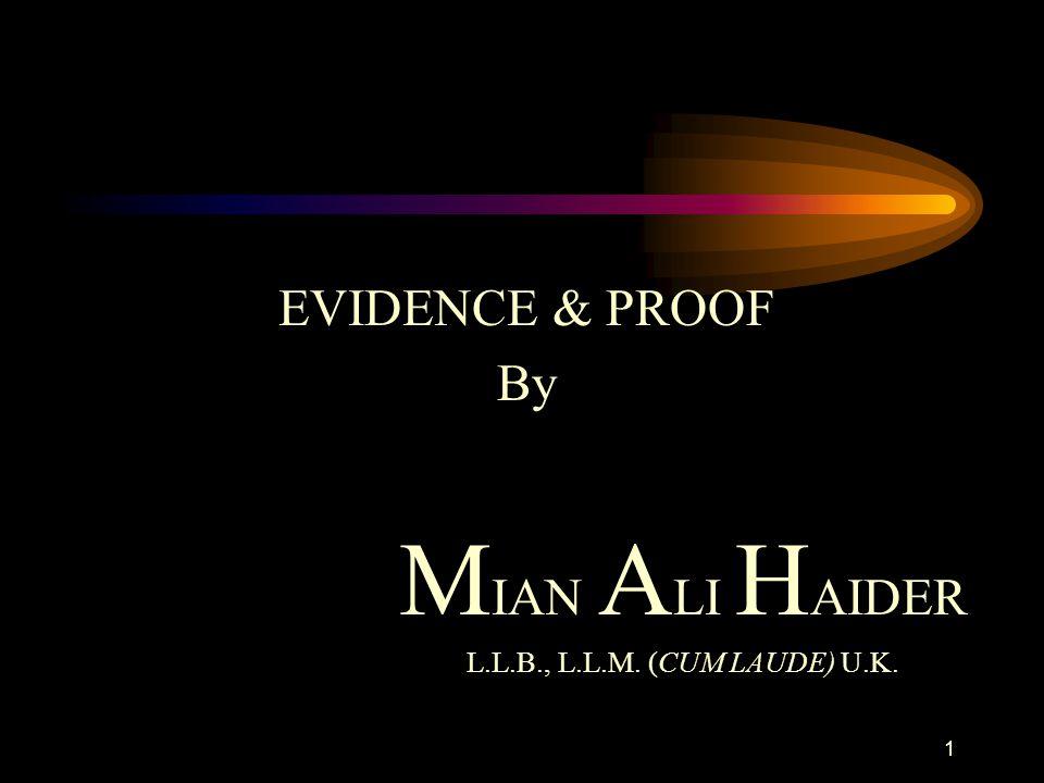1 EVIDENCE & PROOF By M IAN A LI H AIDER L.L.B., L.L.M. (CUM LAUDE) U.K.