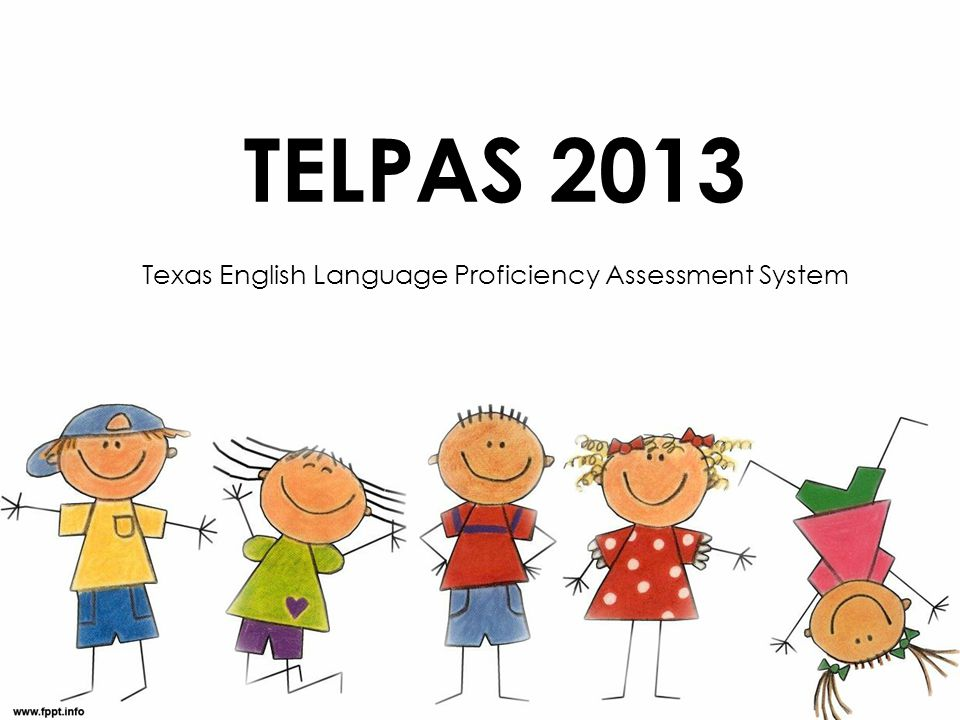 TELPAS 2013 Texas English Language Proficiency Assessment System