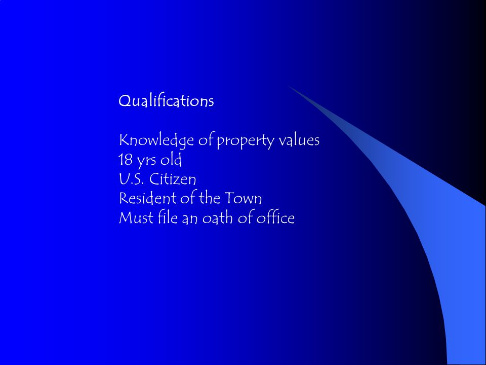 Qualifications Knowledge of property values 18 yrs old U.S.