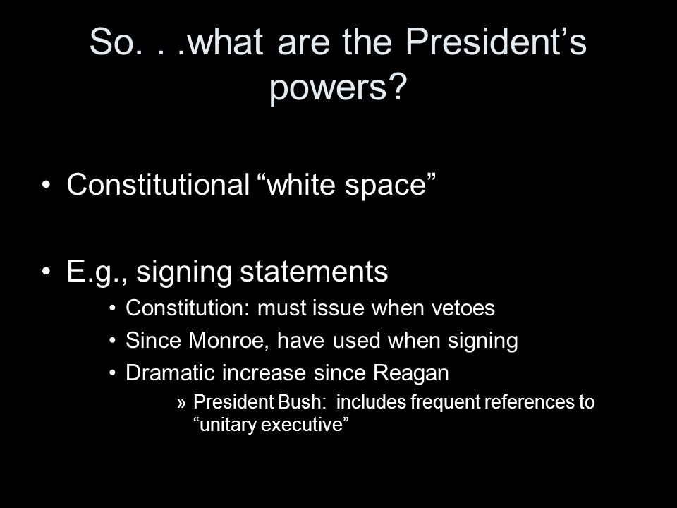 So...what are the President's powers.