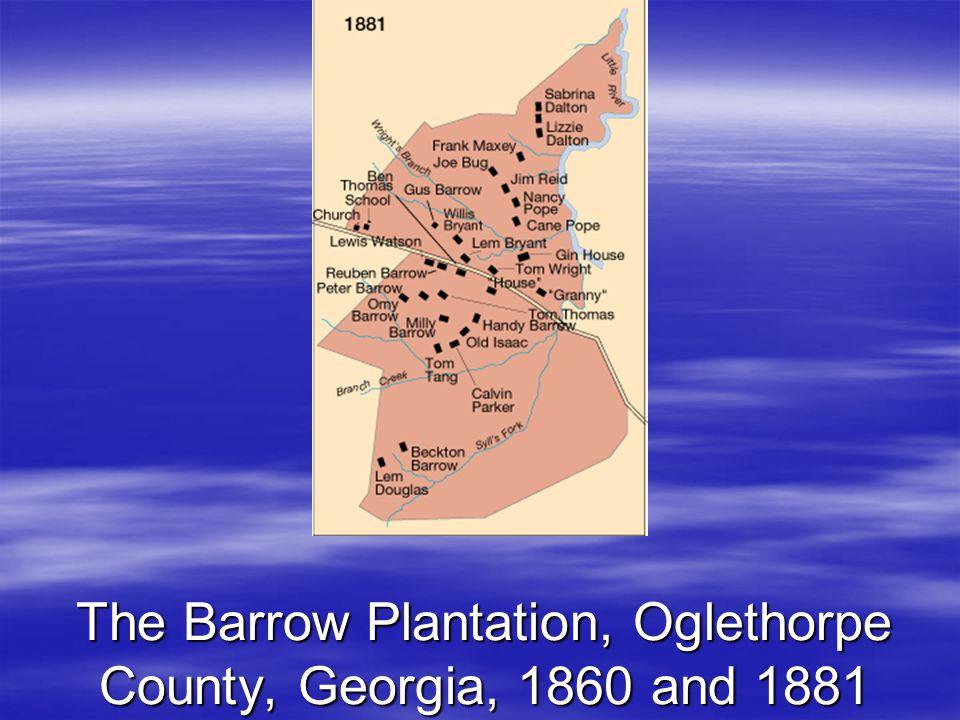 The Barrow Plantation, Oglethorpe County, Georgia, 1860 and 1881