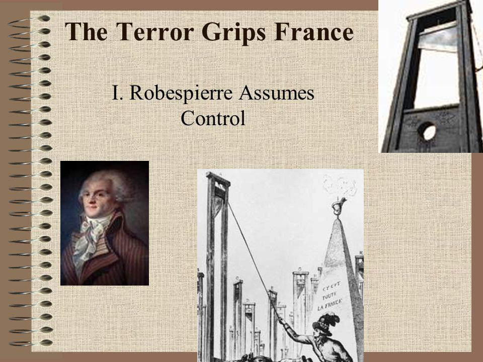 The Terror Grips France I. Robespierre Assumes Control