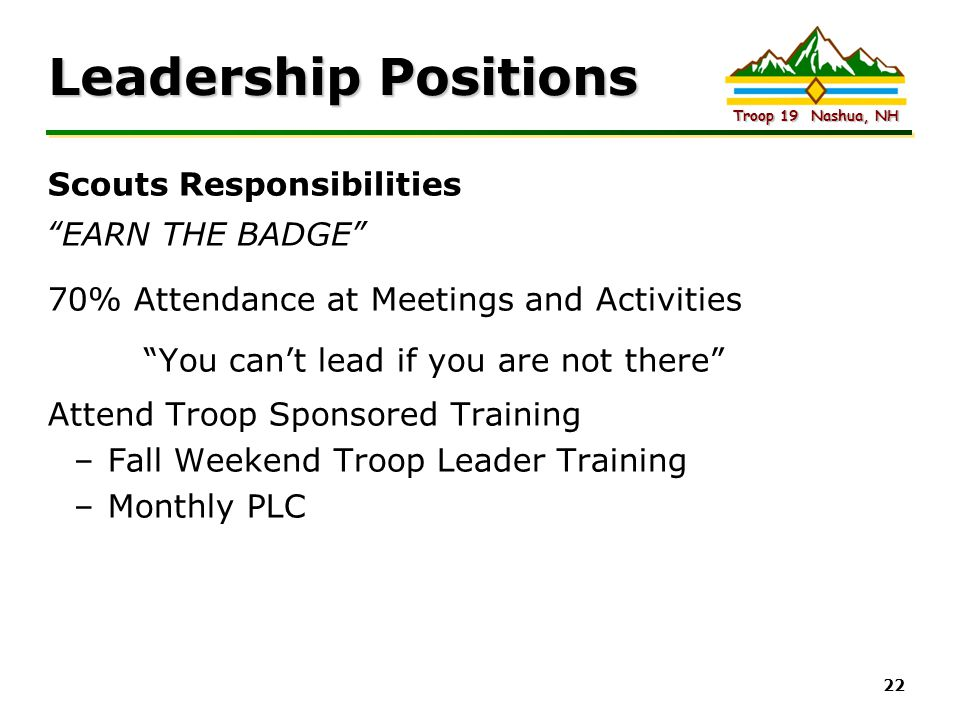 """Intel Confidential Troop 19 Nashua, NH 22 Leadership Positions Scouts Responsibilities """"EARN THE BADGE"""" 70% Attendance at Meetings and Activities """"You"""