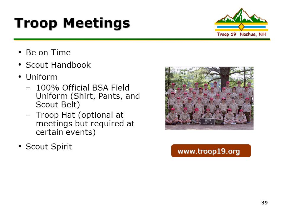 Intel Confidential Troop 19 Nashua, NH 39 Troop Meetings Be on Time Scout Handbook Uniform –100% Official BSA Field Uniform (Shirt, Pants, and Scout B