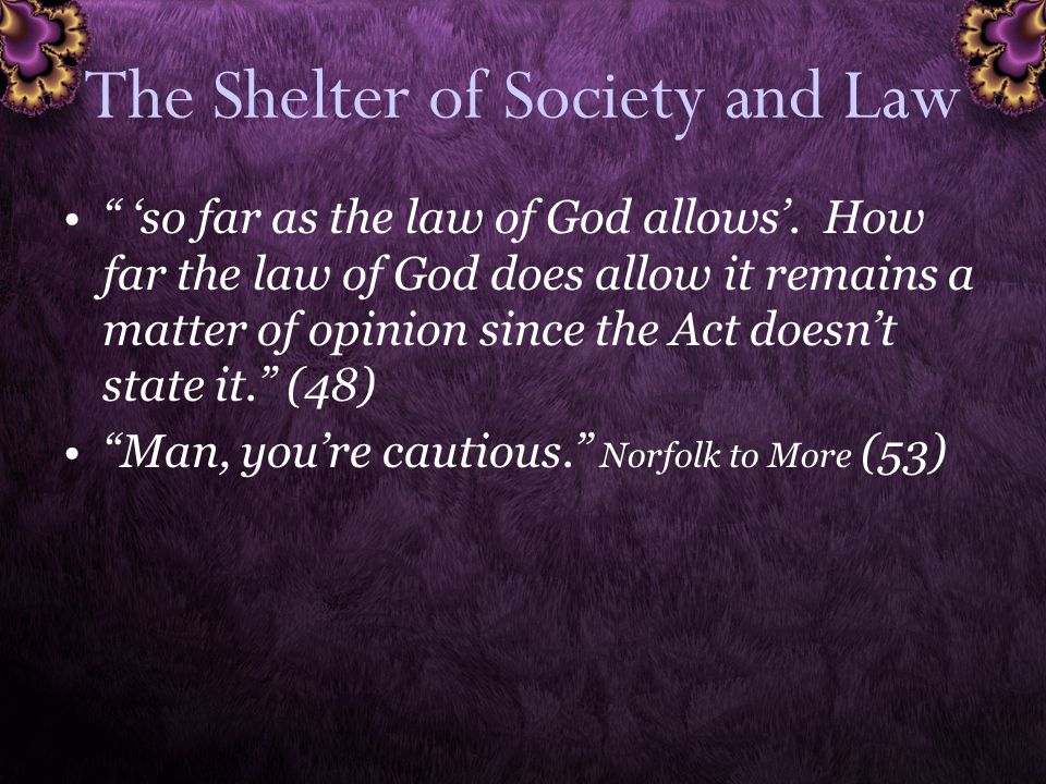 The Shelter of Society and Law 'so far as the law of God allows'.