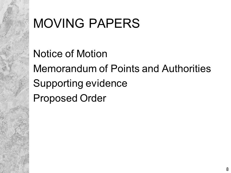 9 NOTICE OF MOTION Caption Title of Motion Date, Time, Department for hearing Description of motion, Relief sought Description of supporting documents Subscription