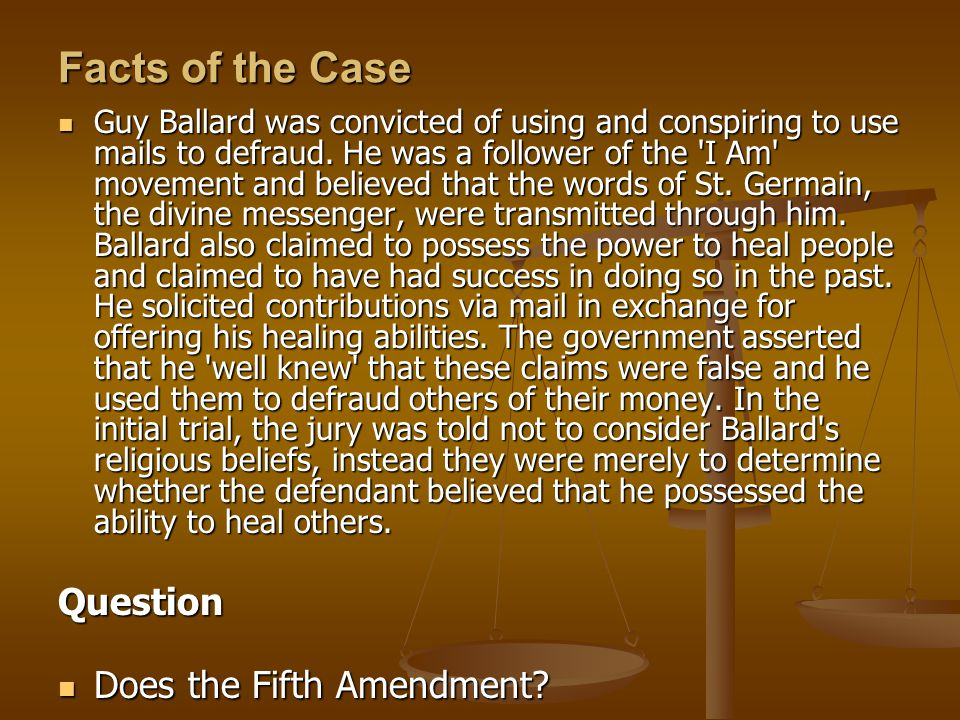 Facts of the Case Guy Ballard was convicted of using and conspiring to use mails to defraud.