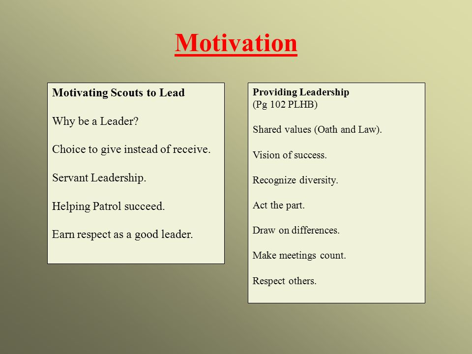 Motivation Motivating Scouts to Lead Why be a Leader.