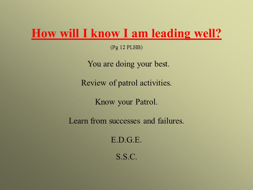 How will I know I am leading well.(Pg 12 PLHB) You are doing your best.