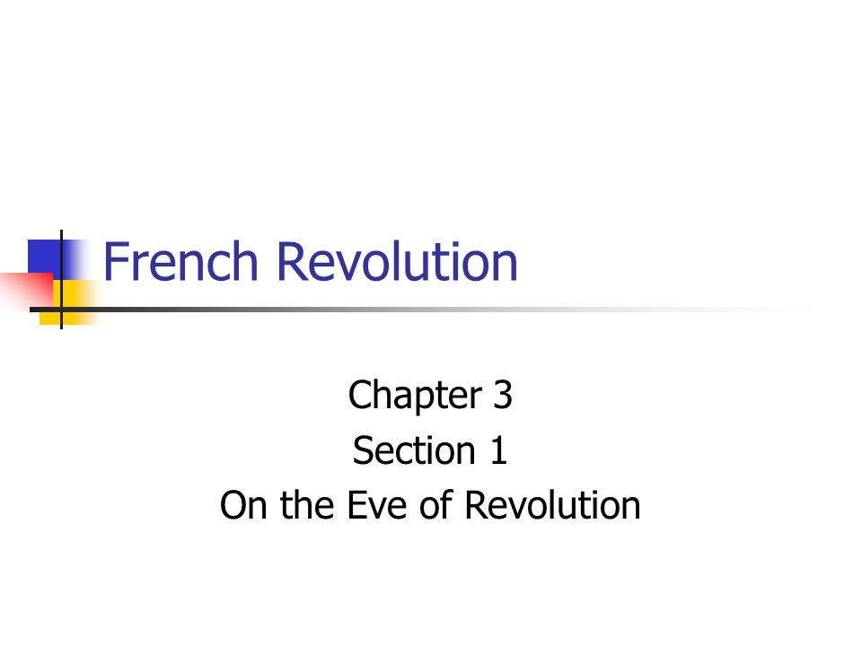 French Revolution Chapter 3 Section 1 On the Eve of Revolution