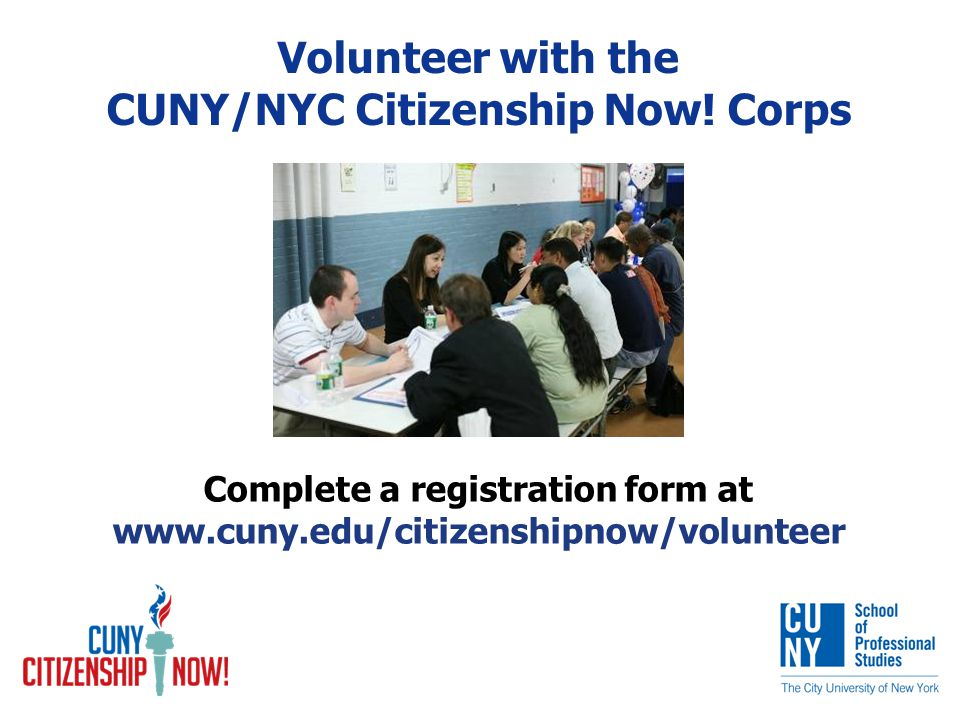 Volunteer with the CUNY/NYC Citizenship Now.