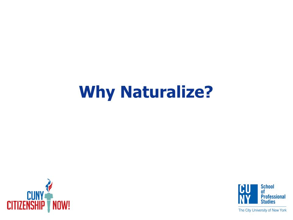 Why Naturalize