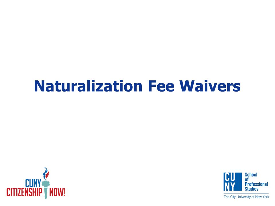 Naturalization Fee Waivers