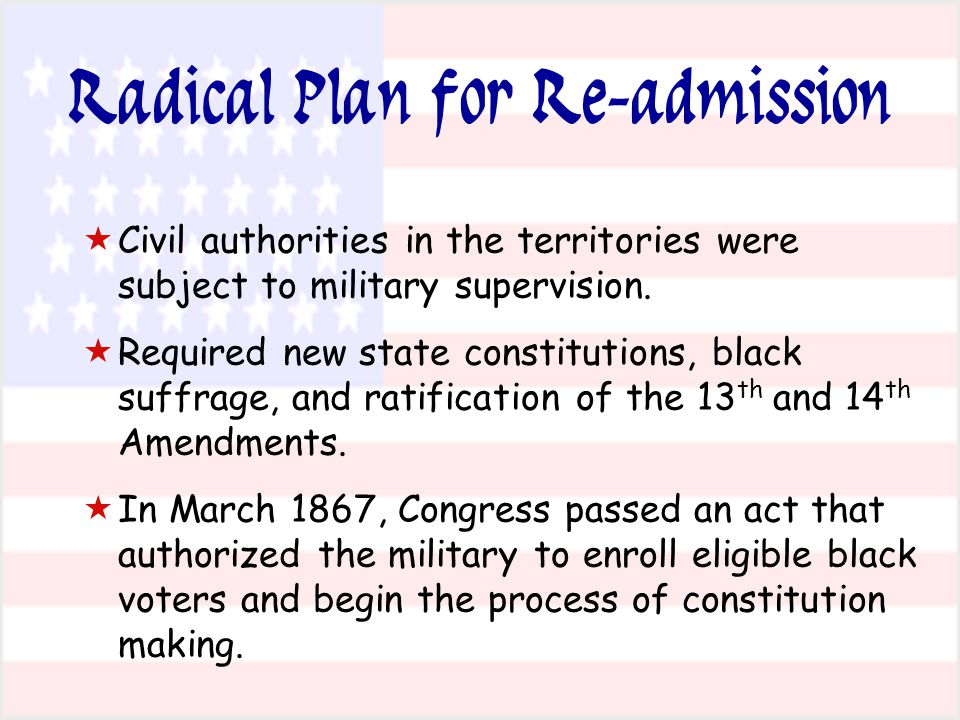 Radical Plan for Re-admission   Civil authorities in the territories were subject to military supervision.
