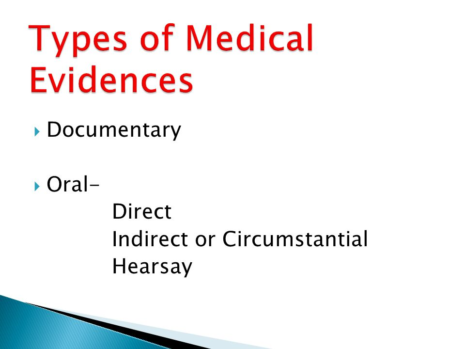  Documentary  Oral- Direct Indirect or Circumstantial Hearsay