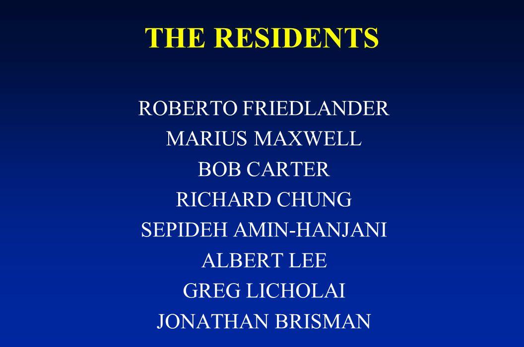 THE RESIDENTS ROBERTO FRIEDLANDER MARIUS MAXWELL BOB CARTER RICHARD CHUNG SEPIDEH AMIN-HANJANI ALBERT LEE GREG LICHOLAI JONATHAN BRISMAN