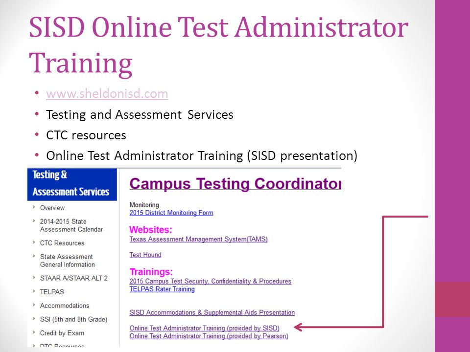 SISD Online Test Administrator Training www.sheldonisd.com Testing and Assessment Services CTC resources Online Test Administrator Training (SISD pres