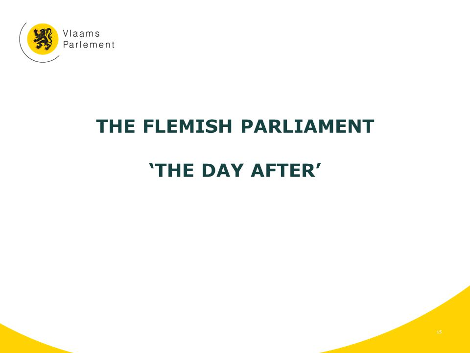 THE FLEMISH PARLIAMENT 'THE DAY AFTER' 15