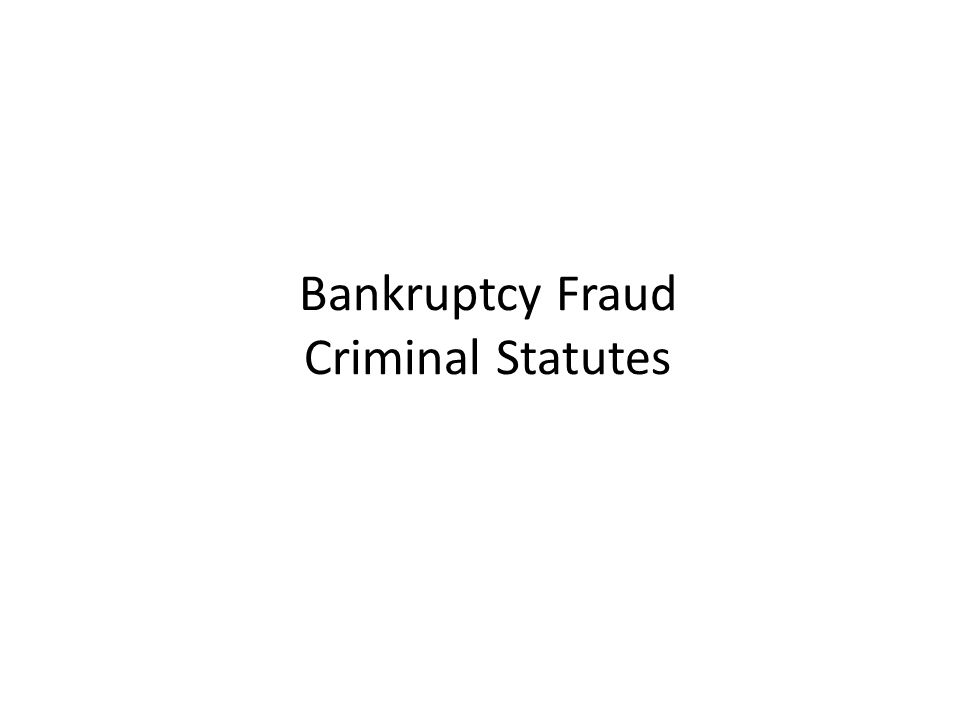 Bankruptcy Fraud Criminal Statutes