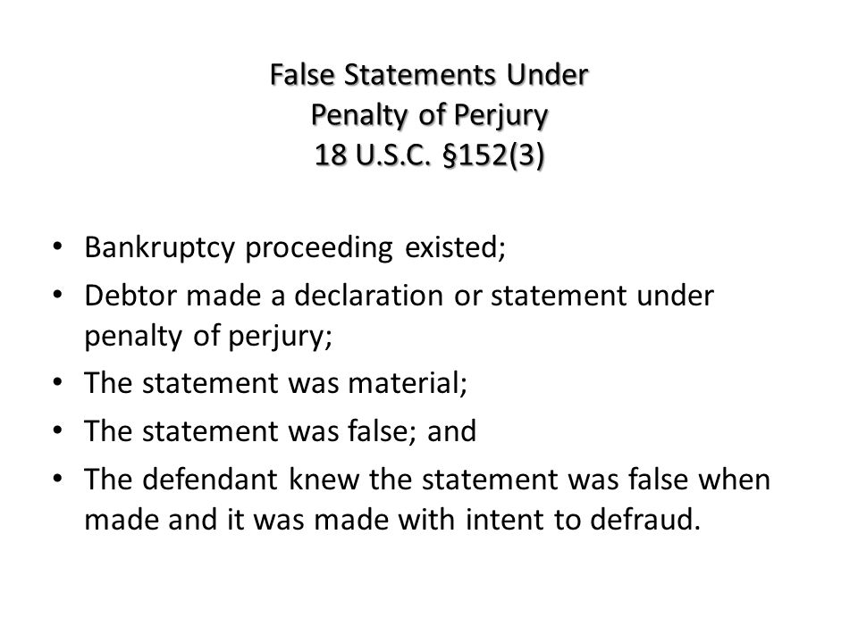 False Statements Under Penalty of Perjury 18 U.S.C.