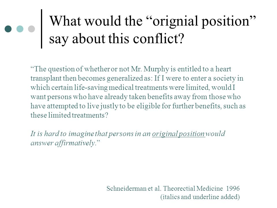 "What would the ""orignial position"" say about this conflict? ""The question of whether or not Mr. Murphy is entitled to a heart transplant then becomes"