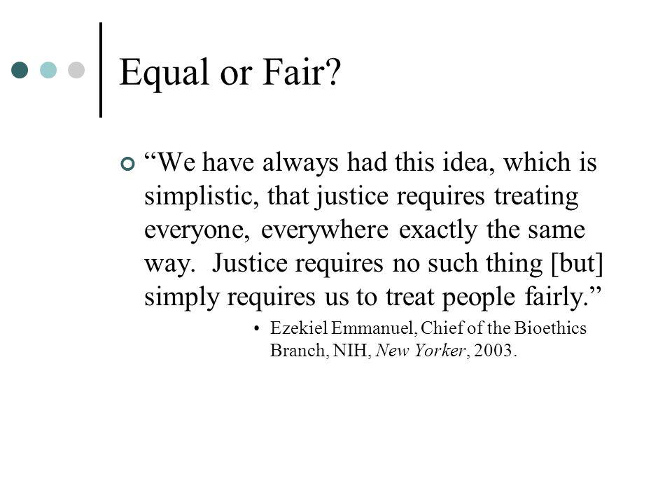 Equal or Fair.