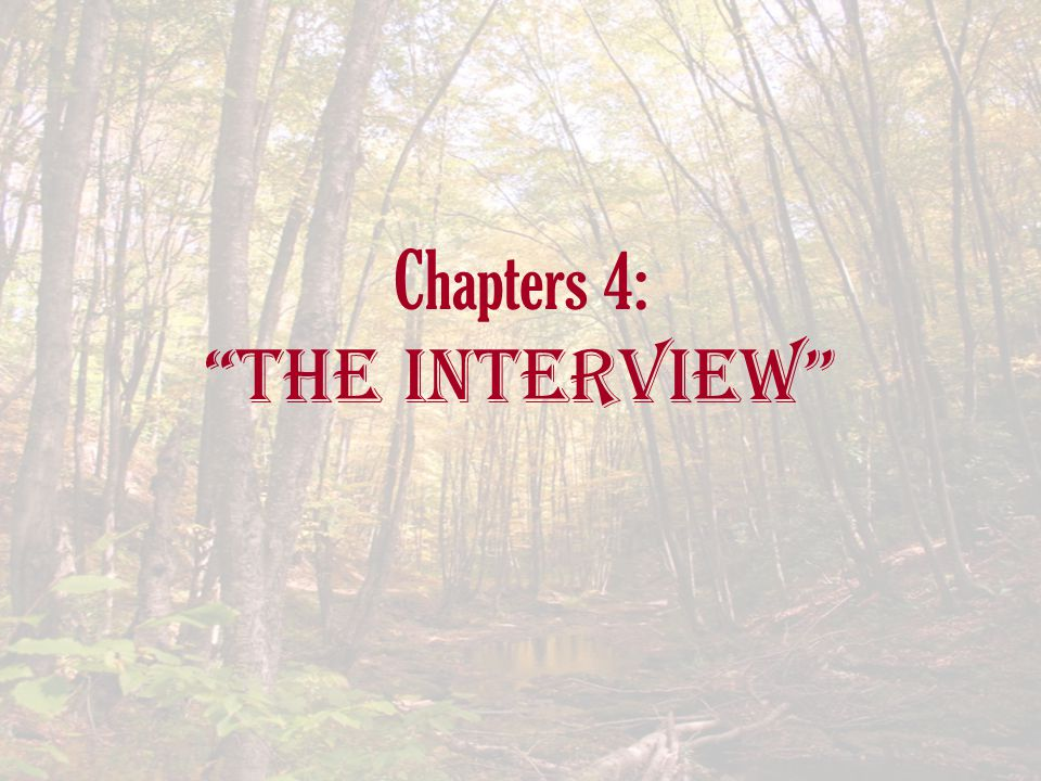 "Chapters 4: ""The Interview"""