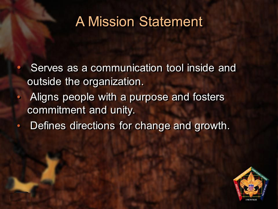 1-34 A Mission Statement Serves as a communication tool inside and outside the organization. Aligns people with a purpose and fosters commitment and u