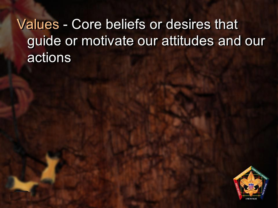 Values - Core beliefs or desires that guide or motivate our attitudes and our actions 1-38