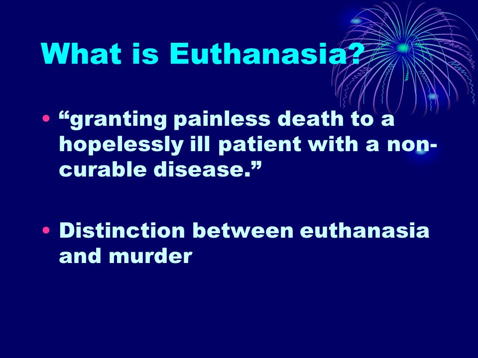 What is Euthanasia.
